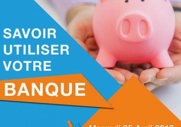 After Work – Savoir Utiliser votre Banque
